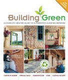 Building Green A Complete How-To Guide to Alternative Building Methods - Earth Plaster; Straw Bale; Cordwood; Cob; Living Roofs 2nd 2009 9781600595349 Front Cover