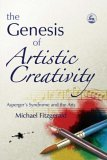 Genesis of Artistic Creativity Asperger's Syndrome and the Arts 2005 9781843103349 Front Cover