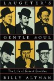 Laughter's Gentle Soul The Life of Robert Benchley 1997 9780393333350 Front Cover