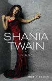 Shania Twain The Biography 2005 9780743497350 Front Cover
