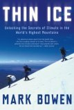 Thin Ice Unlocking the Secrets of Climate in the World's Highest Mountains 1st 2006 9780805081350 Front Cover