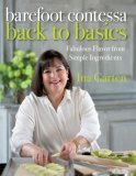 Barefoot Contessa Back to Basics Fabulous Flavor from Simple Ingredients: a Cookbook 2008 9781400054350 Front Cover