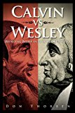 Calvin vs. Wesley Bringing Belief in Line with Practice 1st 2013 9781426743351 Front Cover