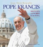 Pope Francis Thoughts and Words for the Soul 2014 9781454913351 Front Cover