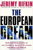 European Dream How Europe's Vision of the Future Is Quietly Eclipsing the American Dream 2005 9781585424351 Front Cover