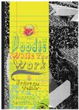 Doodle While You Work Erase the Tedium 2009 9780399535352 Front Cover