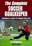 Complete Soccer Goalkeeper 1st 2010 9780736084352 Front Cover