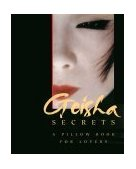 Geisha Secrets A Pillow Book for Lovers 2000 9780786708352 Front Cover