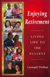 Enjoying Retirement Living Life to the Fullest 2010 9780809146352 Front Cover