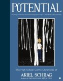 Potential The High School Comic Chronicles of Ariel Schrag 2008 9781416552352 Front Cover