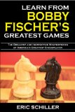 Learn from Bobby Fischer's Greatest Games 2nd 2009 9781580422352 Front Cover