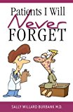 Patients I Will Never Forget 2014 9781940262352 Front Cover