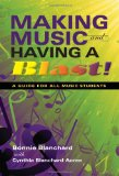 Making Music and Having a Blast! A Guide for All Music Students 2009 9780253221353 Front Cover