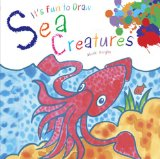 It's Fun to Draw Sea Creatures 2013 9781620875353 Front Cover