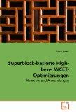 Superblock-basierte High-Level WCET-Optimierungen Konzepte und Anwendungen 2009 9783639204353 Front Cover