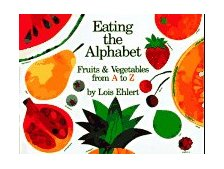 Eating the Alphabet Fruits and Vegetables from A to Z 1989 9780152244354 Front Cover