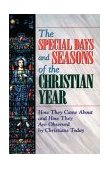 Special Days and Seasons of the Christian Year 1st 1998 9780687056354 Front Cover