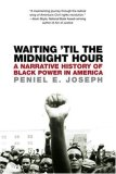 Waiting 'Til the Midnight Hour A Narrative History of Black Power in America 1st 2007 9780805083354 Front Cover