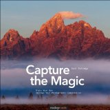 Capture the Magic Train Your Eye, Improve Your Photographic Composition 2013 9781937538354 Front Cover