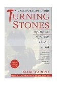 Turning Stones My Days and Nights with Children at Risk a Caseworker's Story 1st 1998 9780449912355 Front Cover