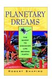 Planetary Dreams The Quest to Discover Life Beyond Earth 2001 9780471407355 Front Cover