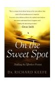 On the Sweet Spot Stalking the Effortless Present 2003 9780743223355 Front Cover