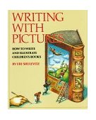 Writing with Pictures How to Write and Illustrate Children's Books 1st 1997 9780823059355 Front Cover