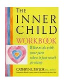 Inner Child Workbook What to Do with Your Past When It Just Won't Go Away 1991 9780874776355 Front Cover