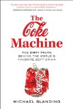Coke Machine The Dirty Truth Behind the World's Favorite Soft Drink 1st 2011 9781583334355 Front Cover