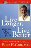 Live Longer, Live Better Taking Care of Your Health 2004 9781884956355 Front Cover