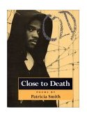Close to Death Poems 1st 1998 9780944072356 Front Cover