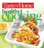 Taste of Home Healthy Cooking Cookbook Eat Right with 350 Family-Favorite Dishes! 2013 9781617652356 Front Cover