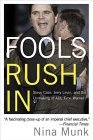 Fools Rush In Steve Case, Jerry Levin, and the Unmaking of AOL Time Warner 1st 2005 9780060540357 Front Cover