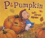P Is for Pumpkin God's Harvest Alphabet 2012 9780310726357 Front Cover