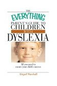 Everything Parent's Guide to Children with Dyslexia All You Need to Ensure Your Child's Success 2004 9781593371357 Front Cover