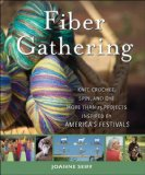 Fiber Gathering Knit, Crochet, Spin, and Dye More Than 25 Projects Inspired by America's Festivals 2009 9780470289358 Front Cover