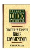 Nelson's Quick Reference Chapter-by-Chapter Bible Commentary 1st 1994 9780785282358 Front Cover