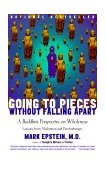 Going to Pieces Without Falling Apart A Buddhist Perspective on Wholeness 1st 1999 9780767902359 Front Cover