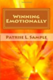 Winning Emotionally 2013 9781492128359 Front Cover