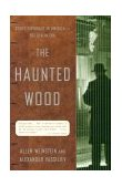 Haunted Wood Soviet Espionage in America--The Stalin Era 2000 9780375755361 Front Cover