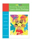 Drawing Together to Learn about Feelings 2003 9781577491361 Front Cover