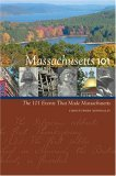 Massachusetts 101 The 101 Events That Made Massachusetts 2005 9781889833361 Front Cover