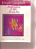 Transform Myth Thru Time 1st 1989 Student Manual, Study Guide, etc. 9780155923362 Front Cover