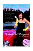 Motherhood and Hollywood How to Get a Job Like Mine 2003 9780375761362 Front Cover