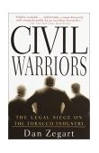 Civil Warriors The Legal Siege on the Tobacco Industry 2001 9780385319362 Front Cover
