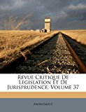 Revue Critique de Legislation et de Jurisprudence 2012 9781248699362 Front Cover