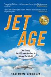 Jet Age The Comet, the 707, and the Race to Shrink the World 1st 2011 9781583334362 Front Cover
