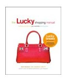 Lucky Shopping Manual Building and Improving Your Wardrobe Piece by Piece 2003 9781592400362 Front Cover