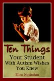 Ten Things Your Student with Autism Wishes You Knew 1st 2006 9781932565362 Front Cover