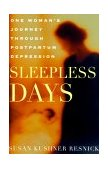 Sleepless Days One Woman's Journey Through Postpartum Depression 2000 9780312253363 Front Cover